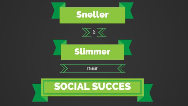 sneller en slimmer naar social succes